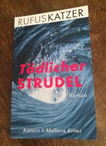 Tödlicher Strudel. Rufus Katzer.